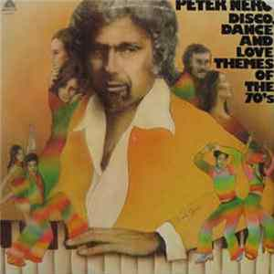 Peter Nero - Disco, Dance And Love Themes Of The 70's MP3