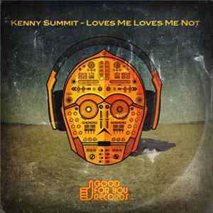 Kenny Summit - Loves Me Loves Me Not MP3
