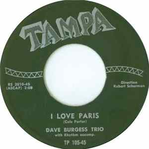 Dave Burgess Trio With Rhythm Accomp. - I Love Paris MP3