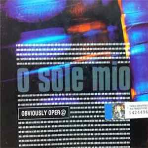 Obviously Oper@ - O Sole Mio MP3