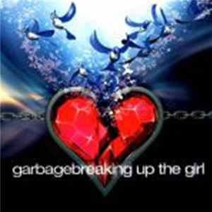 Garbage - Breaking Up The Girl MP3
