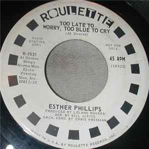Esther Phillips - Too Late To Worry, Too Blue To Cry / I'm In The Mood For Love MP3