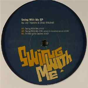 Jay Tripwire & Chad Mitchell - Swing With Me EP MP3