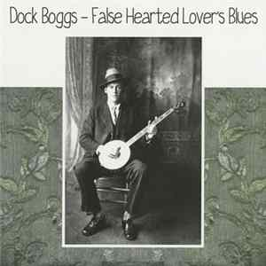 Dock Boggs - False Hearted Lover's Blues MP3