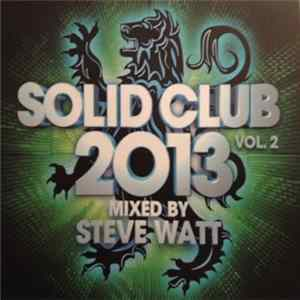 Steve Watt - Solid Club 2013 Vol. 2 MP3