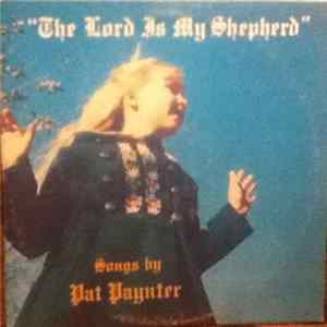 "Pat Paynter - ""The Lord Is My Shepherd"" Songs By Pat Paynter MP3"