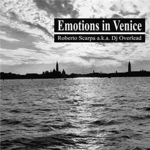 Roberto Scarpa a.k.a. DJ Overlead - Emotions In Venice MP3
