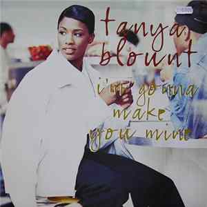 Tanya Blount - I'm Gonna Make You Mine MP3