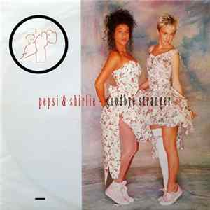 Pepsi & Shirlie - Goodbye Stranger MP3