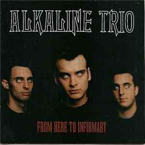 Alkaline Trio - From Here To Infirmary MP3