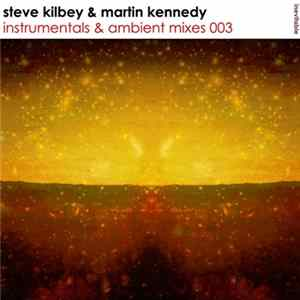 Steve Kilbey & Martin Kennedy - Instrumentals & Ambient Mixes 003 MP3