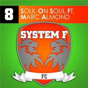 System F Ft. Marc Almond - Soul On Soul MP3