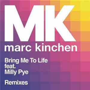 MK Marc Kinchen Feat. Milly Pye - Bring Me To Life (Remixes) MP3
