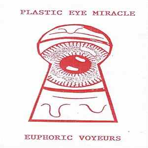 Plastic Eye Miracle - Euphoric Voyeurs MP3