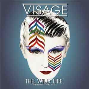 Visage - The Wild Life (The Best Of, 1978 To 2015) MP3