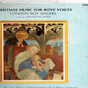 The London Boy Singers Directed By Jonathan Steele - Christmas Music For Boys Voices MP3