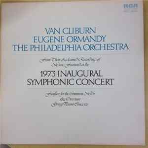 Van Cliburn, Eugene Ormandy, The Philadelphia Orchestra - Music Featured At The 1973 Inaugural Symphonic Concert MP3