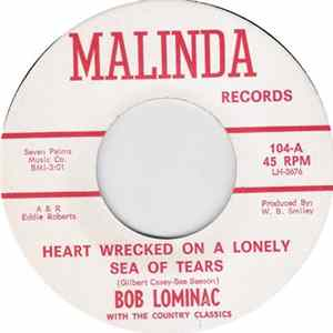 Bob Lominac With The Country Classics - Heart Wrecked On A Lonely Sea Of Tears / Have A Heart MP3