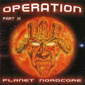 Various - Operation Nordcore Part III - Planet Nordcore MP3