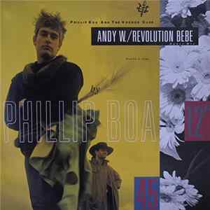Phillip Boa And The Voodoo Club - Andy W. / Revolution Bebe (Dance Mix) MP3