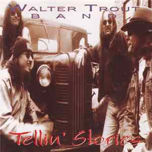 Walter Trout Band - Tellin' Stories MP3