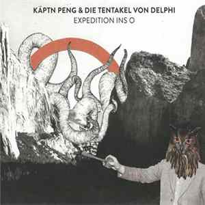 Käptn Peng & Die Tentakel Von Delphi - Expedition Ins O MP3