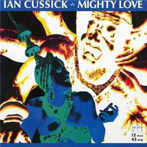 Ian Cussick - Mighty Love MP3